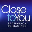 Close To You - The Burt Bacharach Musical