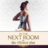 In The Next Room Or The Vibrator Play