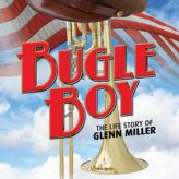 Bugle Boy - The Life Story Of Glenn Miller