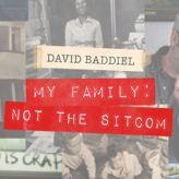 David Baddiel: My Family - Not The Sitcom