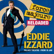 Eddie Izzard: Force Majeure Reloaded
