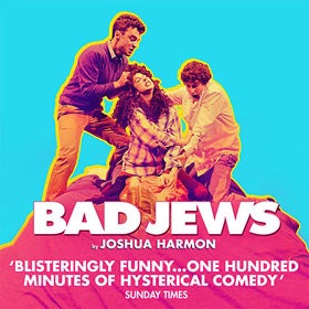 Bad Jews Tickets - Special Offer