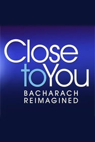 Close To You - The Burt Bacharach Musical