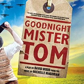 Goodnight Mister Tom Tickets