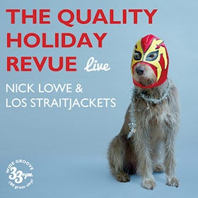 Nick Lowe's Quality Holiday Revue