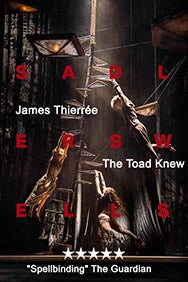 The Toad Knew - James Thierree