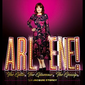 Arlene: The Glitz, The Glamour, The Gossip Tickets