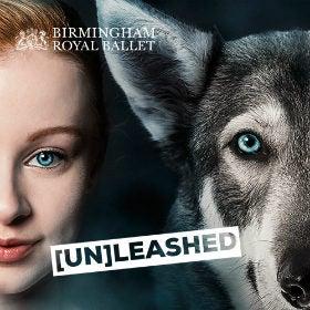 Birmingham Royal Ballet - [Un]leashed