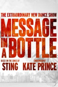 Message in a Bottle - The Kate Prince Company