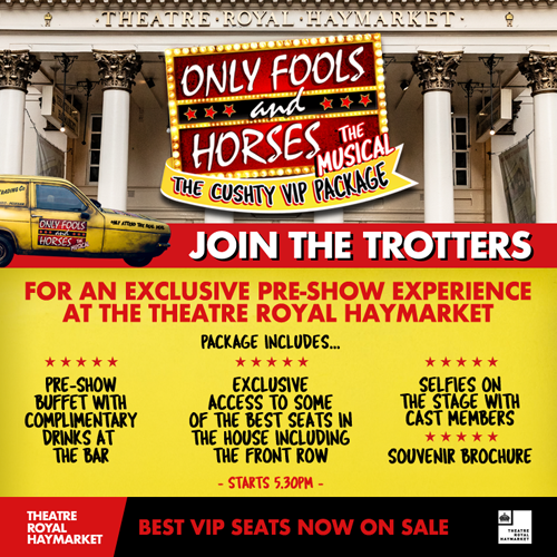 Only Fools and Horses The Musical - The Cushty VIP package