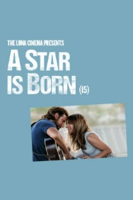 Luna Cinema Presents A Star is Born