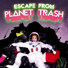 Sink The Pink presents ESCAPE FROM PLANET TRASH