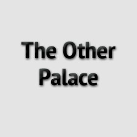 The Other Palace/